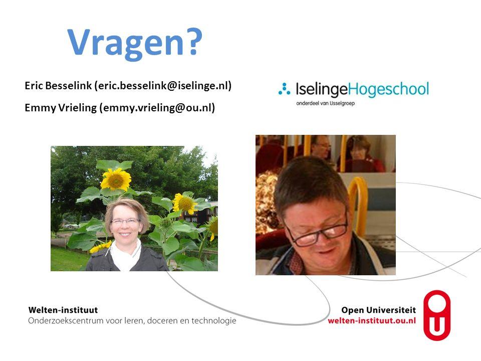 Vragen? Eric Besselink (eric.besselink@iselinge.nl) Emmy Vrieling (emmy.vrieling@ou.nl)