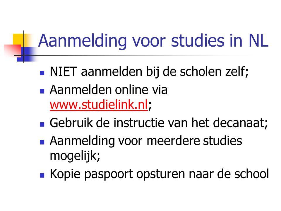 Aanmelding voor studies in NL NIET aanmelden bij de scholen zelf; Aanmelden online via www.studielink.nl; Gebruik de instructie van het decanaat; Aanmelding voor meerdere studies mogelijk; Kopie paspoort opsturen naar de school