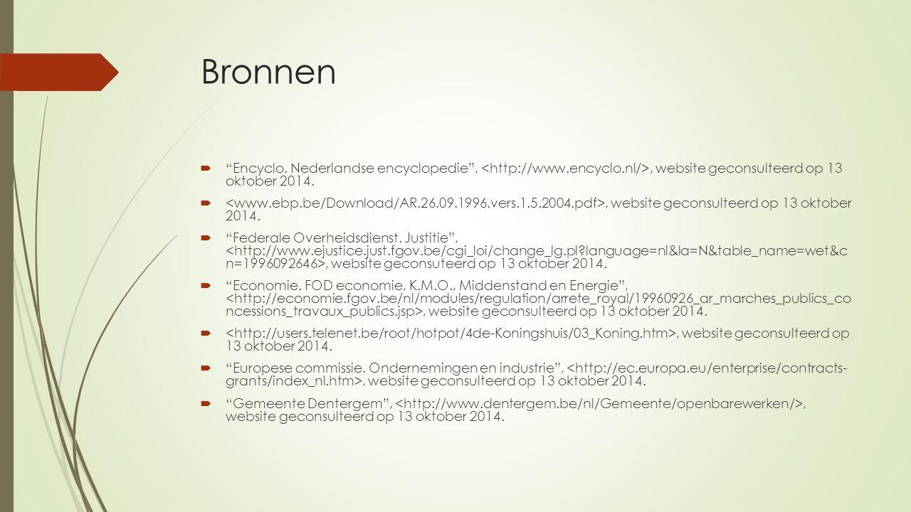Bronnen  Encyclo. Nederlandse encyclopedie ,, website geconsulteerd op 13 oktober 2014.