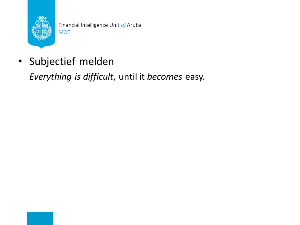Subjectief melden Everything is difficult, until it becomes easy.