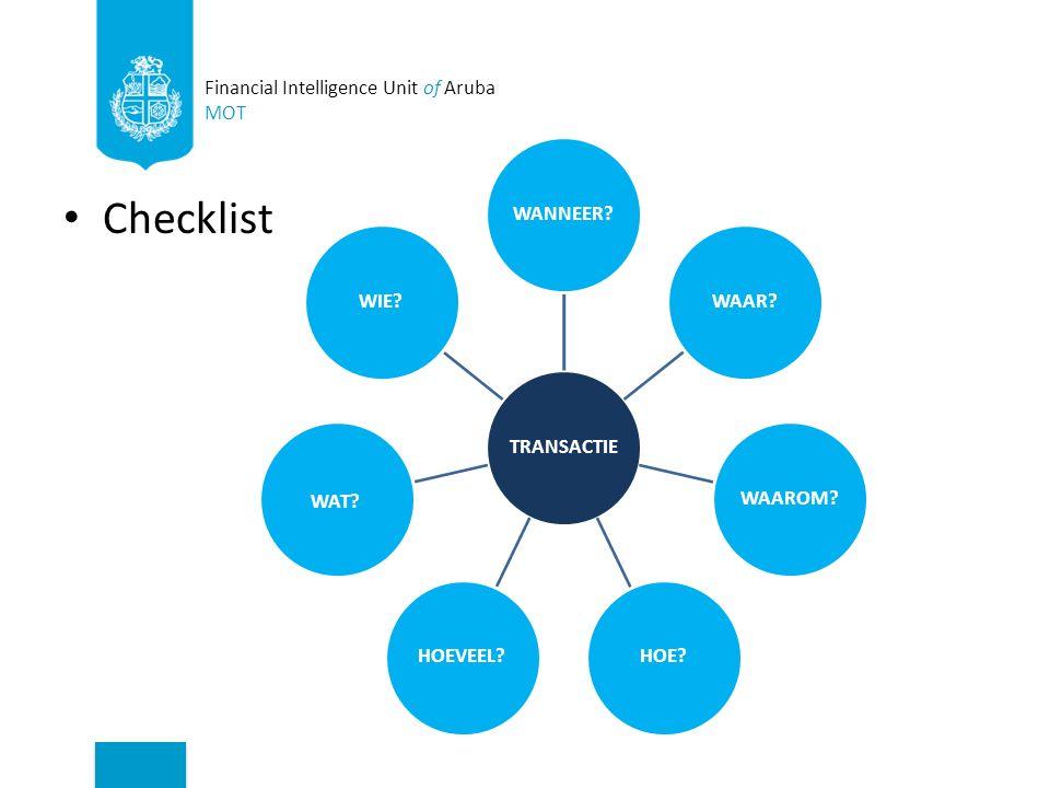 Checklist Financial Intelligence Unit of Aruba MOT TRANSACTIEWANNEER WAAR WAAROM HOE HOEVEEL.