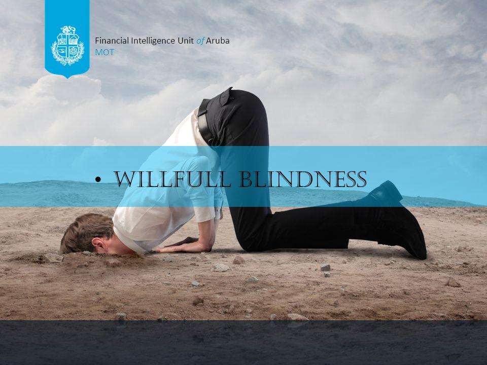 Willfull Blindness = Bewuste onwetendheid Als u iets wel had kunnen weten en had moeten weten, maar ervoor kiest om het niet te weten.