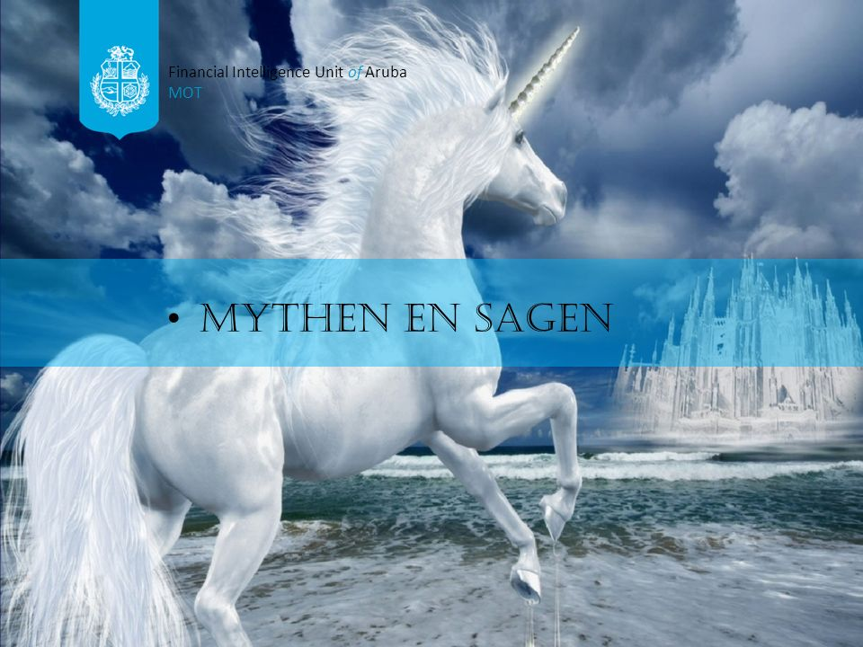 Mythen en sagen Financial Intelligence Unit of Aruba MOT