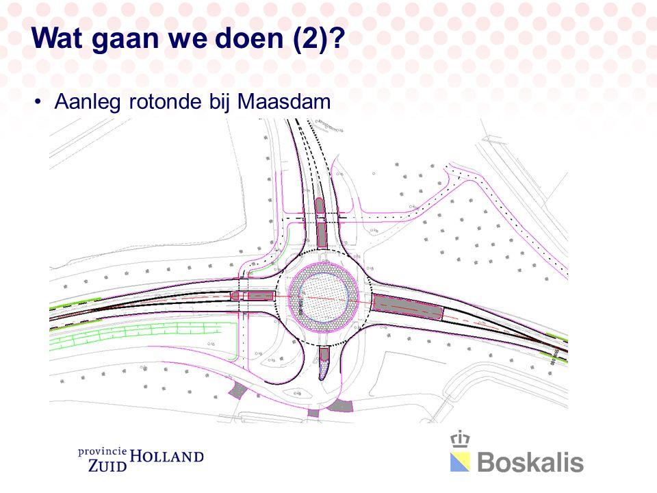 Wat gaan we doen (2) Aanleg rotonde bij Maasdam
