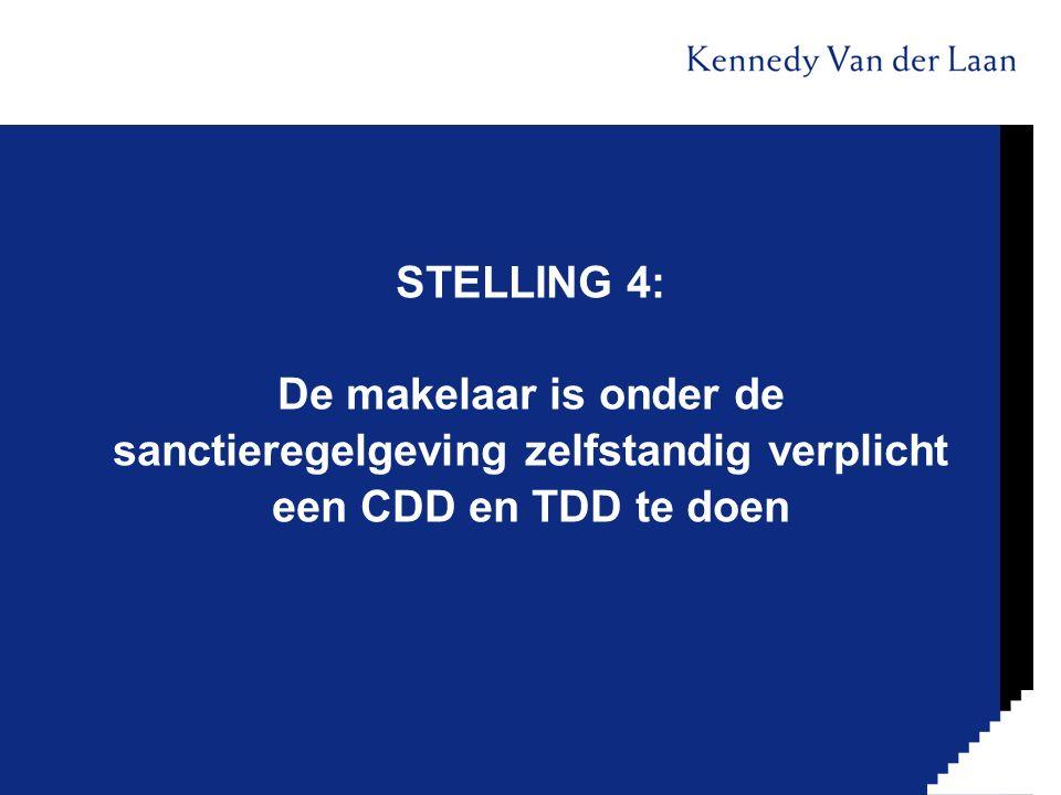 STELLING 4: De makelaar is onder de sanctieregelgeving zelfstandig verplicht een CDD en TDD te doen
