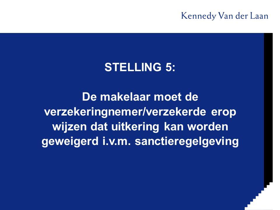 STELLING 5: De makelaar moet de verzekeringnemer/verzekerde erop wijzen dat uitkering kan worden geweigerd i.v.m. sanctieregelgeving