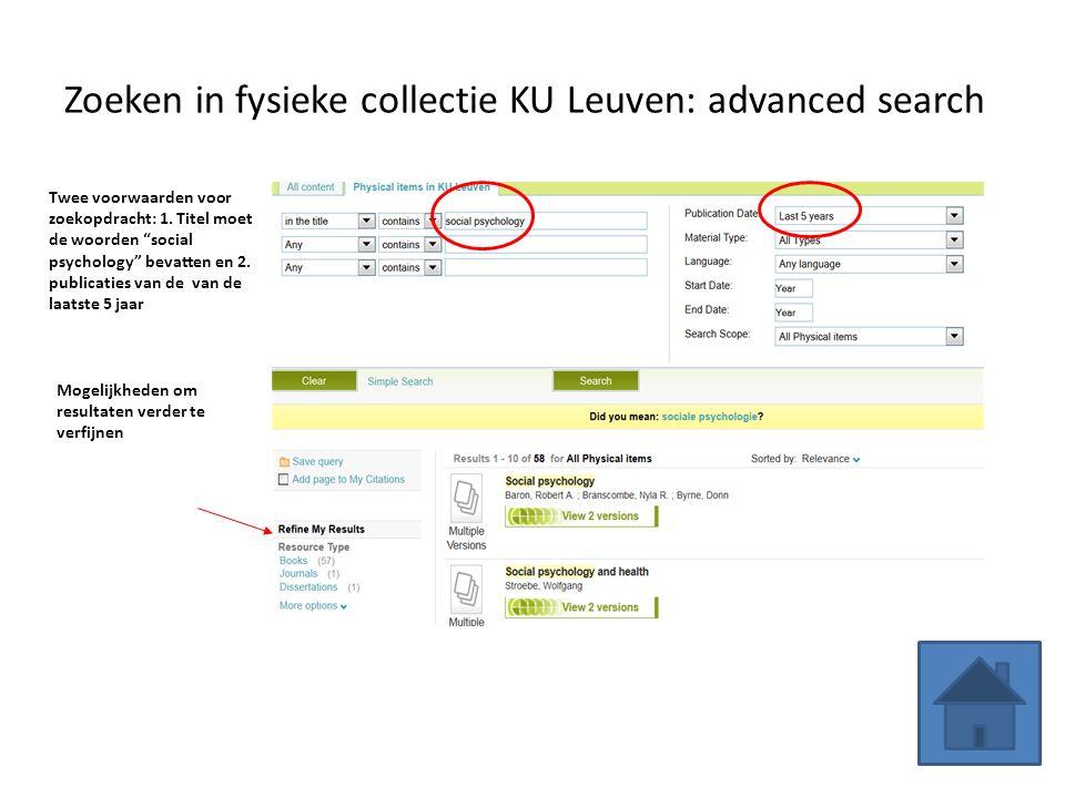 """Zoeken in fysieke collectie KU Leuven: advanced search Twee voorwaarden voor zoekopdracht: 1. Titel moet de woorden """"social psychology"""" bevatten en 2."""