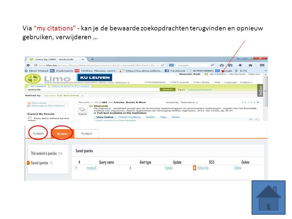 """Via """"my citations"""" - kan je de bewaarde zoekopdrachten terugvinden en opnieuw gebruiken, verwijderen …"""