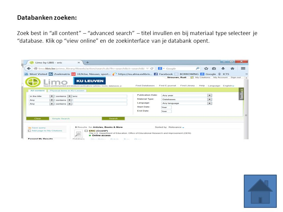 Databanken zoeken: Zoek best in all content – advanced search – titel invullen en bij materiaal type selecteer je database.