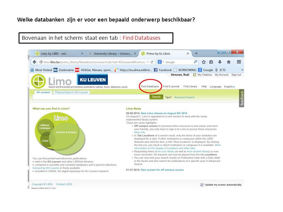 Welke databanken zijn er voor een bepaald onderwerp beschikbaar? Bovenaan in het scherm staat een tab : Find Databases