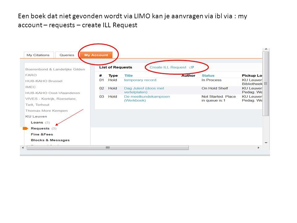 Een boek dat niet gevonden wordt via LIMO kan je aanvragen via ibl via : my account – requests – create ILL Request