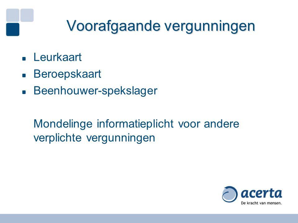 Voorafgaande vergunningen Leurkaart Beroepskaart Beenhouwer-spekslager Mondelinge informatieplicht voor andere verplichte vergunningen
