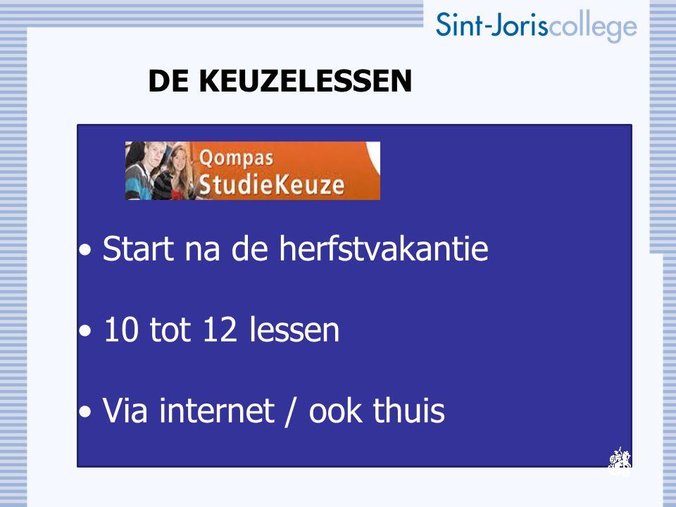 DE KEUZELESSEN Start na de herfstvakantie 10 tot 12 lessen Via internet / ook thuis