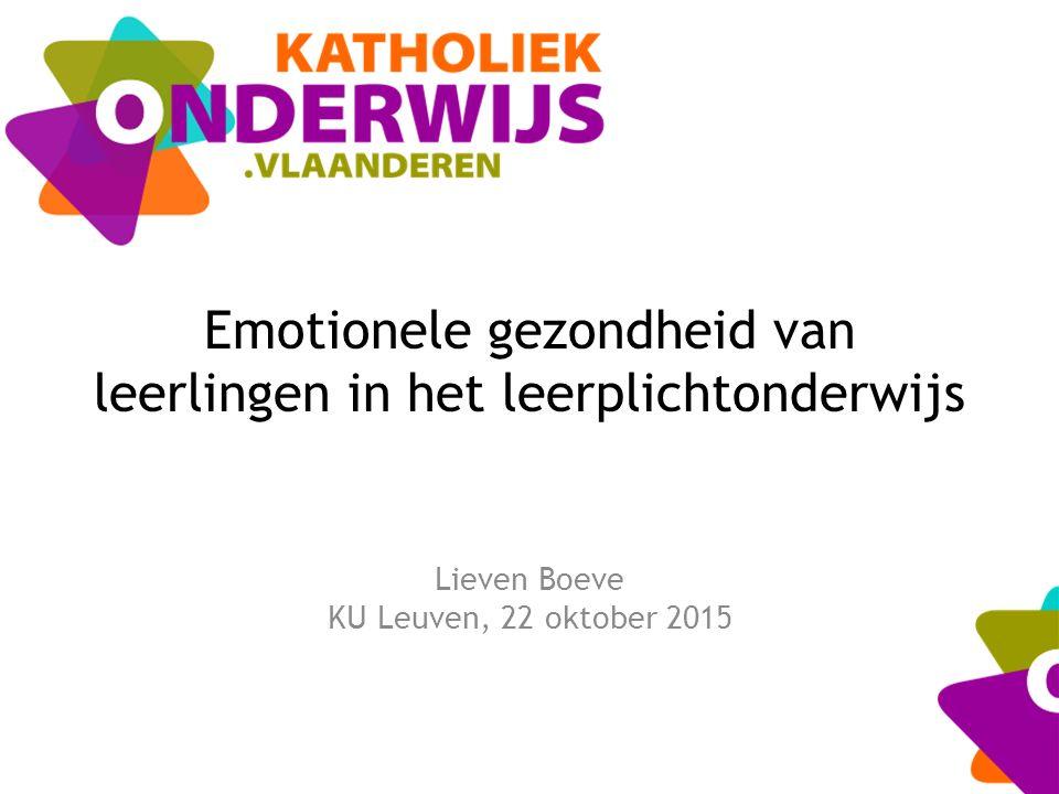 Emotionele gezondheid van leerlingen in het leerplichtonderwijs Lieven Boeve KU Leuven, 22 oktober 2015