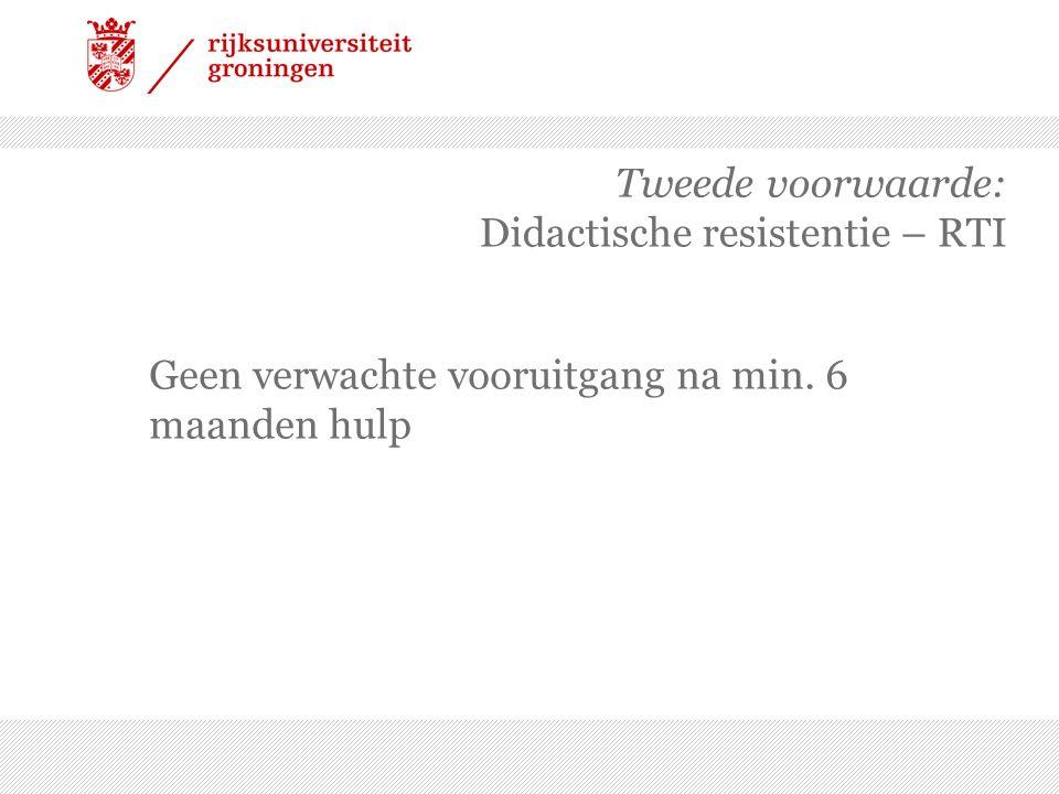 Tweede voorwaarde: Didactische resistentie – RTI Geen verwachte vooruitgang na min. 6 maanden hulp
