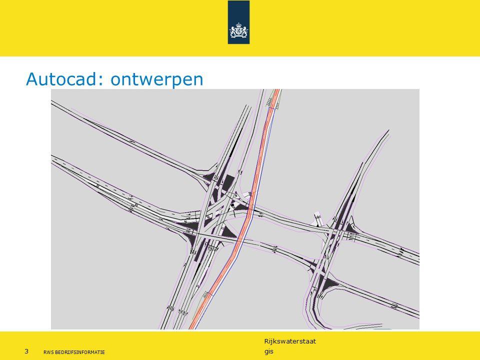 Rijkswaterstaat 3gis RWS BEDRIJFSINFORMATIE Autocad: ontwerpen