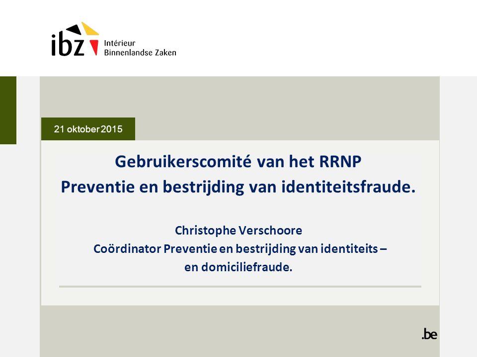 Gebruikerscomité van het RRNP Preventie en bestrijding van identiteitsfraude.
