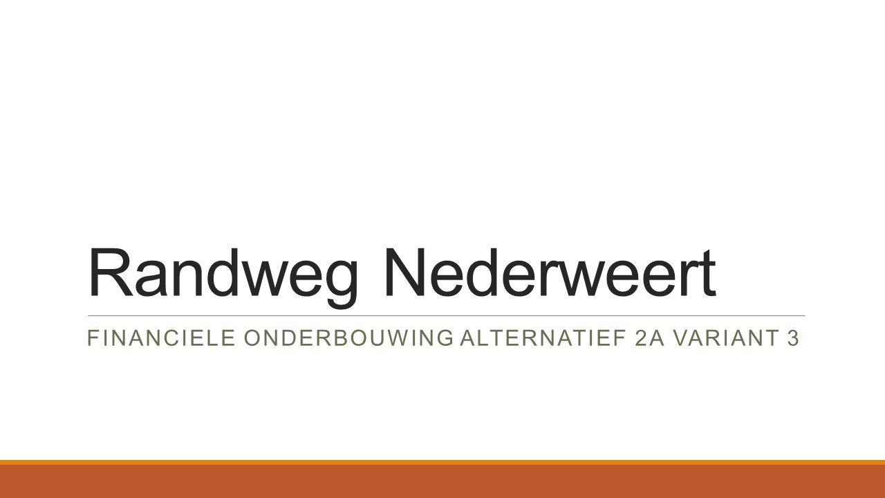 Randweg Nederweert FINANCIELE ONDERBOUWING ALTERNATIEF 2A VARIANT 3