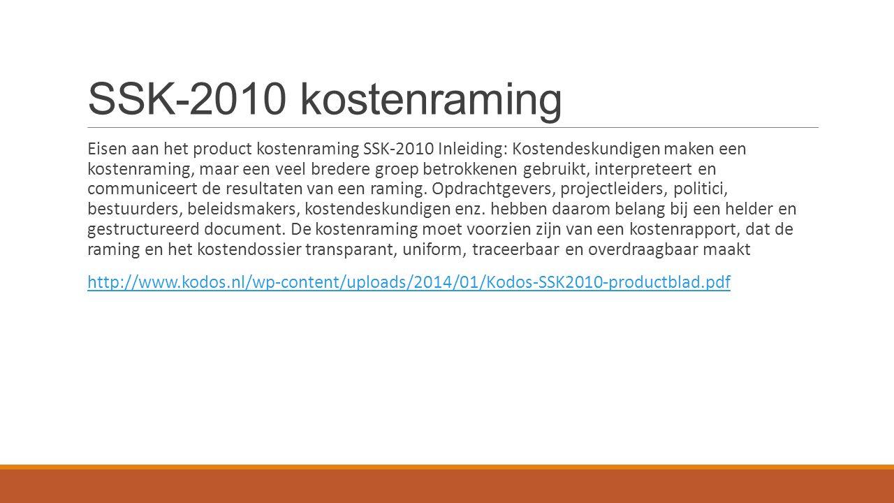 SSK-2010 kostenraming Eisen aan het product kostenraming SSK-2010 Inleiding: Kostendeskundigen maken een kostenraming, maar een veel bredere groep bet