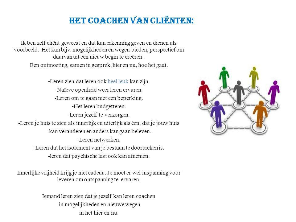 het coachen van cliënten: Ik ben zelf cliënt geweest en dat kan erkenning geven en dienen als voorbeeld.