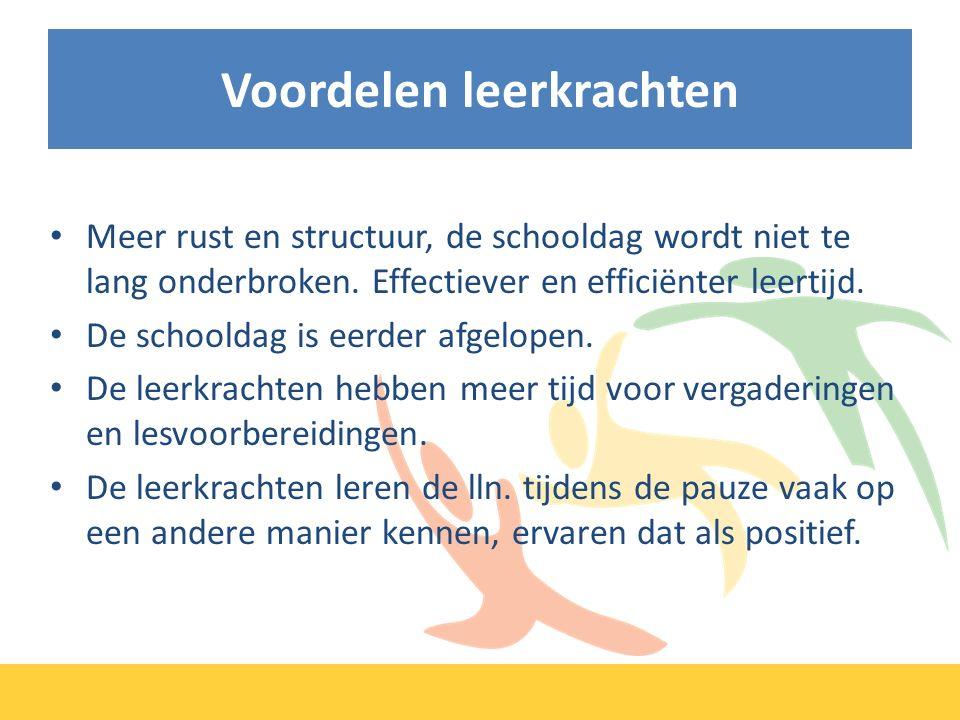 Voordelen leerkrachten Meer rust en structuur, de schooldag wordt niet te lang onderbroken.