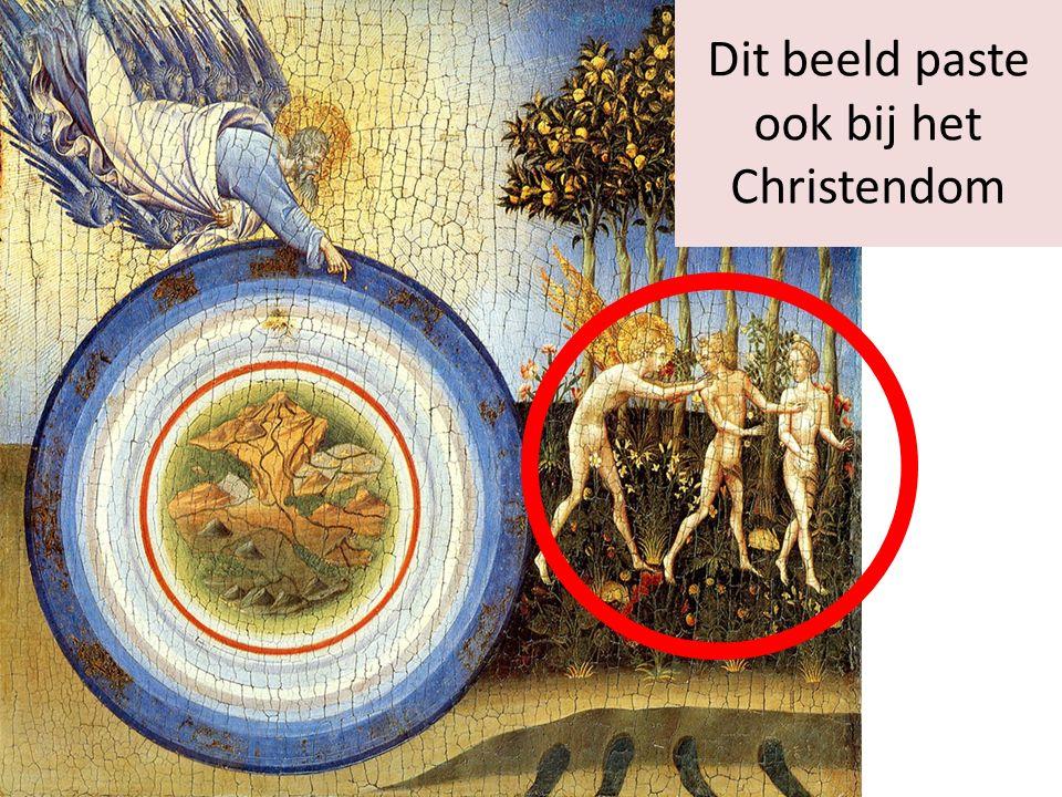 Dit beeld paste ook bij het Christendom