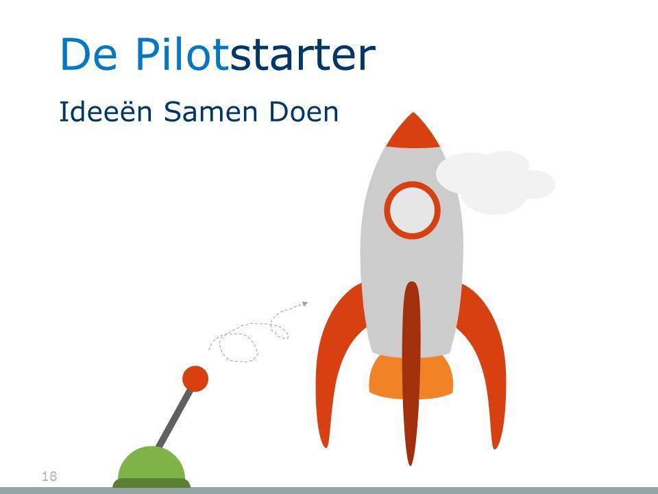 18 De Pilotstarter Ideeën Samen Doen
