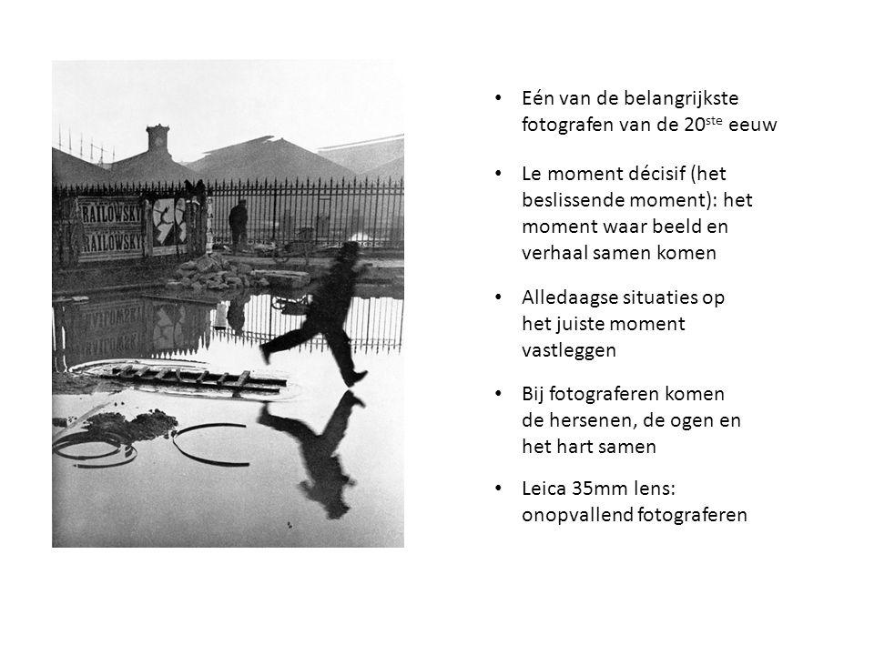 Eén van de belangrijkste fotografen van de 20 ste eeuw Le moment décisif (het beslissende moment): het moment waar beeld en verhaal samen komen Bij fo