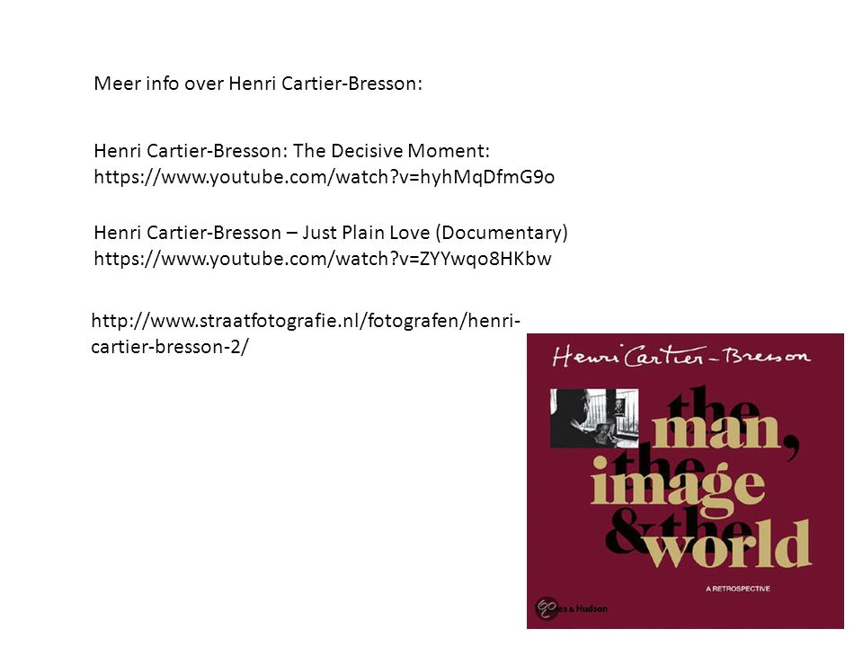 Meer info over Henri Cartier-Bresson: Henri Cartier-Bresson: The Decisive Moment: https://www.youtube.com/watch?v=hyhMqDfmG9o Henri Cartier-Bresson –