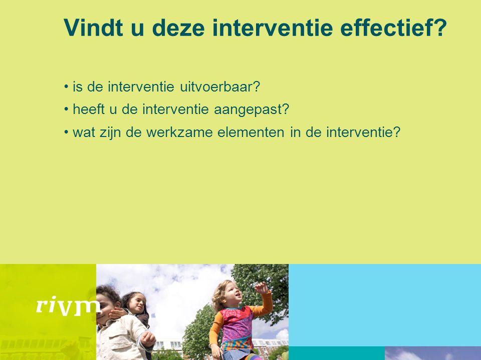 Vindt u deze interventie effectief. is de interventie uitvoerbaar.