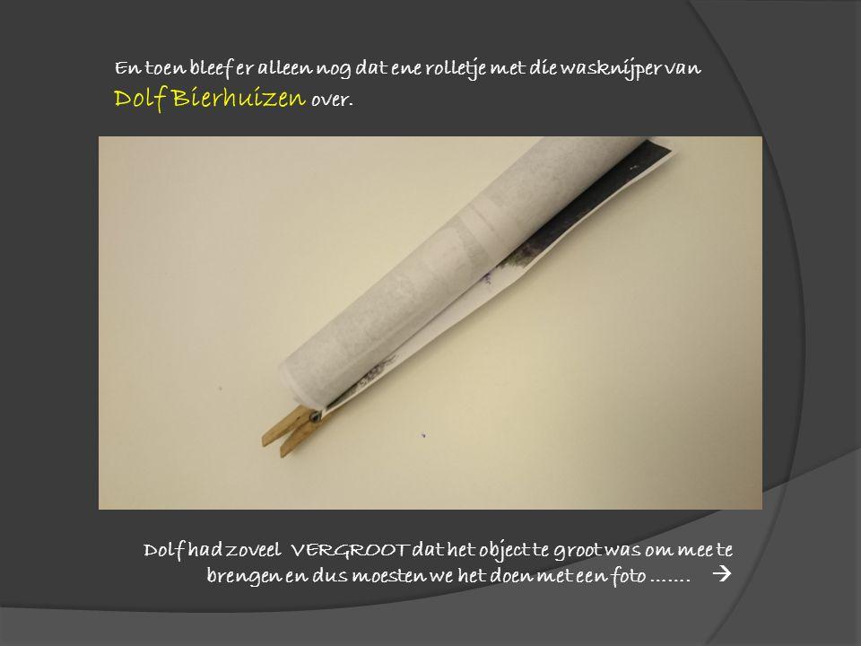 En toen bleef er alleen nog dat ene rolletje met die wasknijper van Dolf Bierhuizen over.