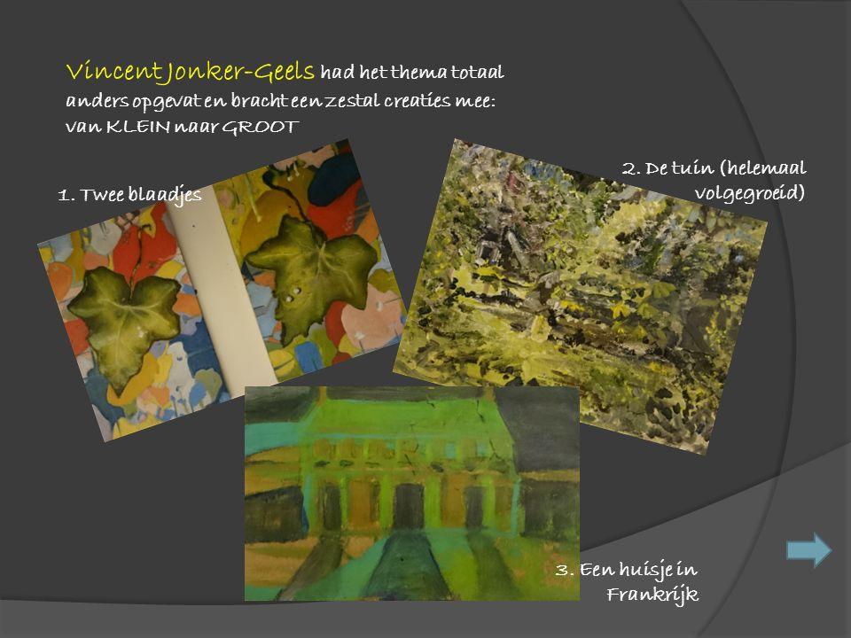 Vincent Jonker-Geels had het thema totaal anders opgevat en bracht een zestal creaties mee: van KLEIN naar GROOT 1.