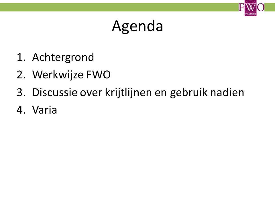 Agenda 1.Achtergrond 2.Werkwijze FWO 3.Discussie over krijtlijnen en gebruik nadien 4.Varia