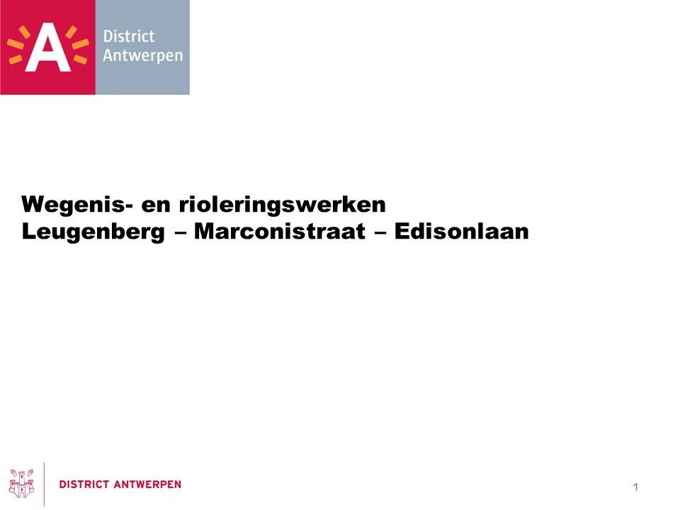 1 Wegenis- en rioleringswerken Leugenberg – Marconistraat – Edisonlaan