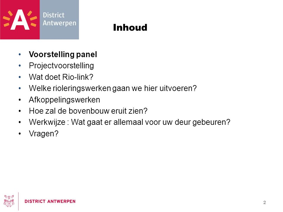 Inhoud Voorstelling panel Projectvoorstelling Wat doet Riolink.