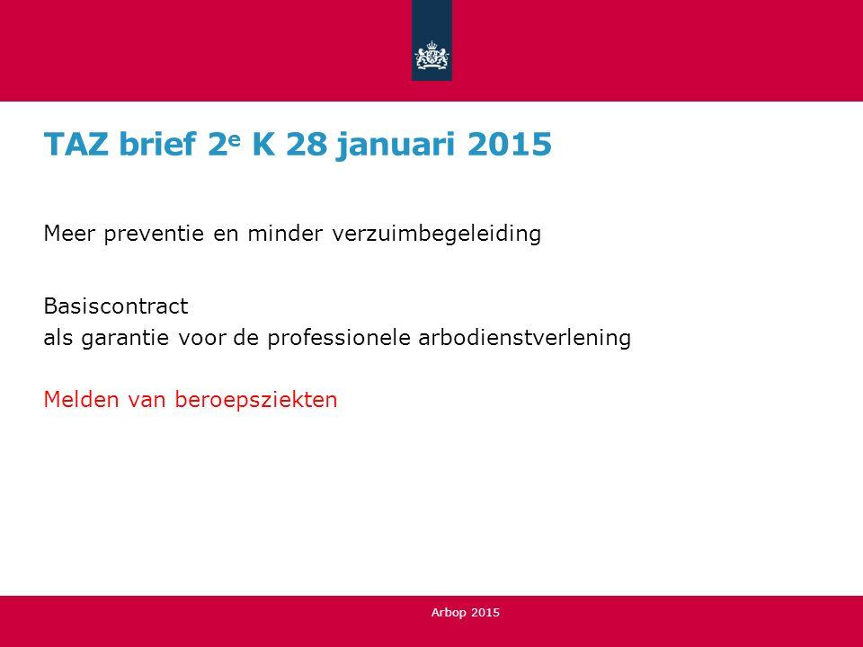 TAZ brief 2 e K 28 januari 2015 Meer preventie en minder verzuimbegeleiding Basiscontract als garantie voor de professionele arbodienstverlening Melde