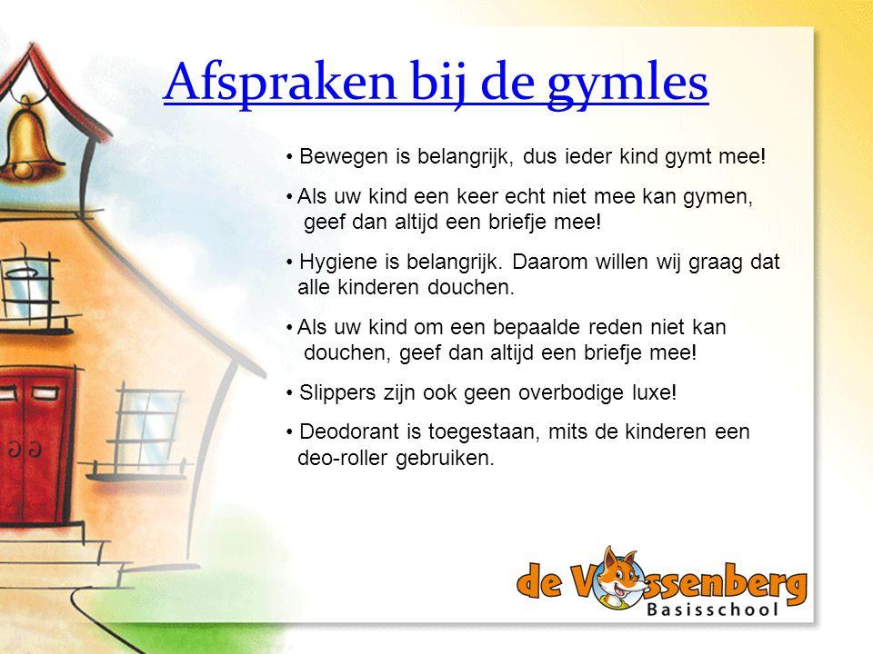Afspraken bij de gymles Bewegen is belangrijk, dus ieder kind gymt mee! Als uw kind een keer echt niet mee kan gymen, geef dan altijd een briefje mee!