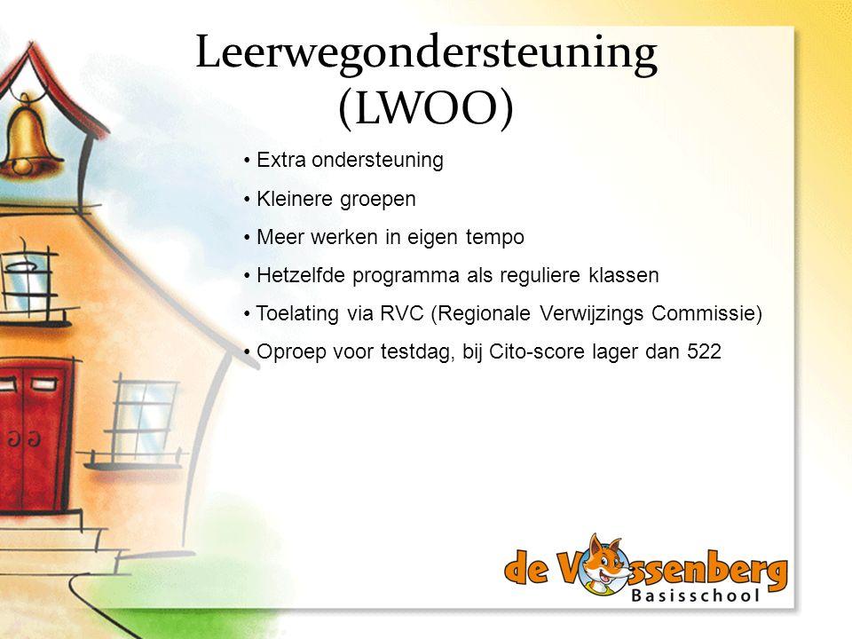 Leerwegondersteuning (LWOO) Extra ondersteuning Kleinere groepen Meer werken in eigen tempo Hetzelfde programma als reguliere klassen Toelating via RV