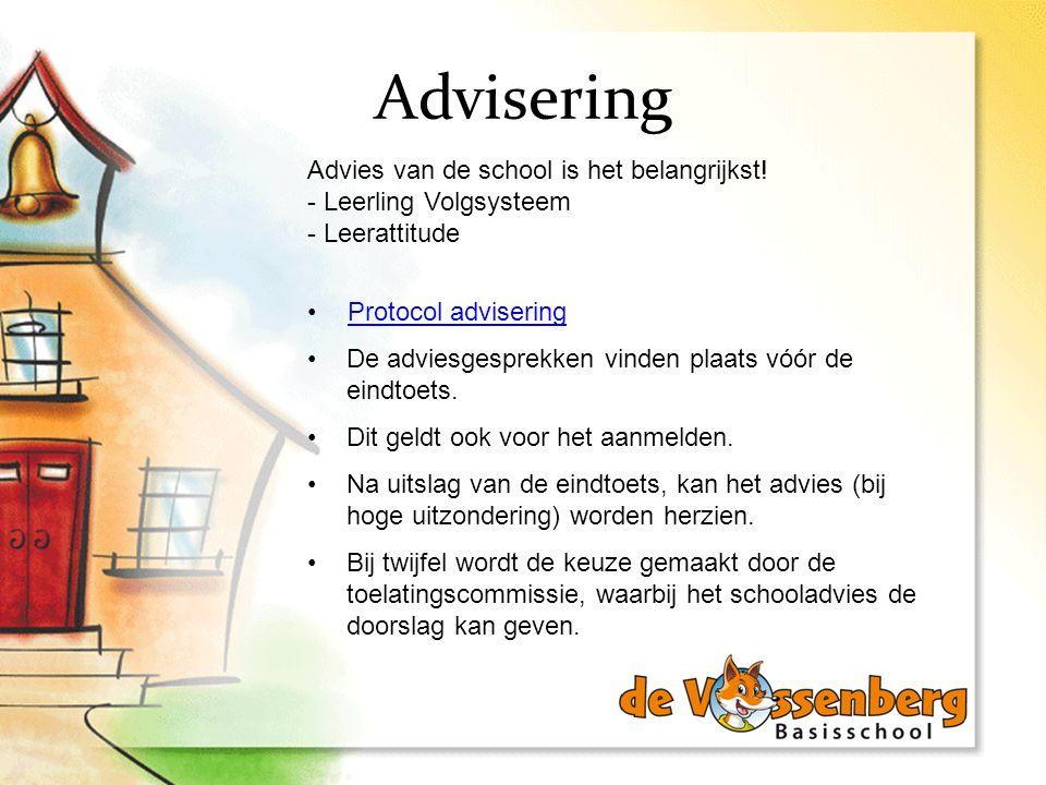 Advisering Advies van de school is het belangrijkst! - Leerling Volgsysteem - Leerattitude Protocol advisering De adviesgesprekken vinden plaats vóór