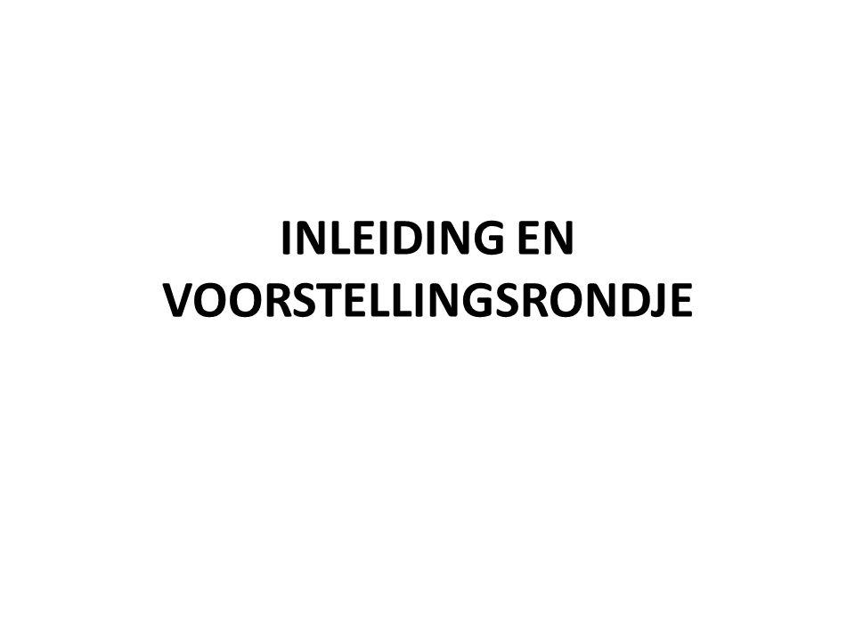 INLEIDING EN VOORSTELLINGSRONDJE