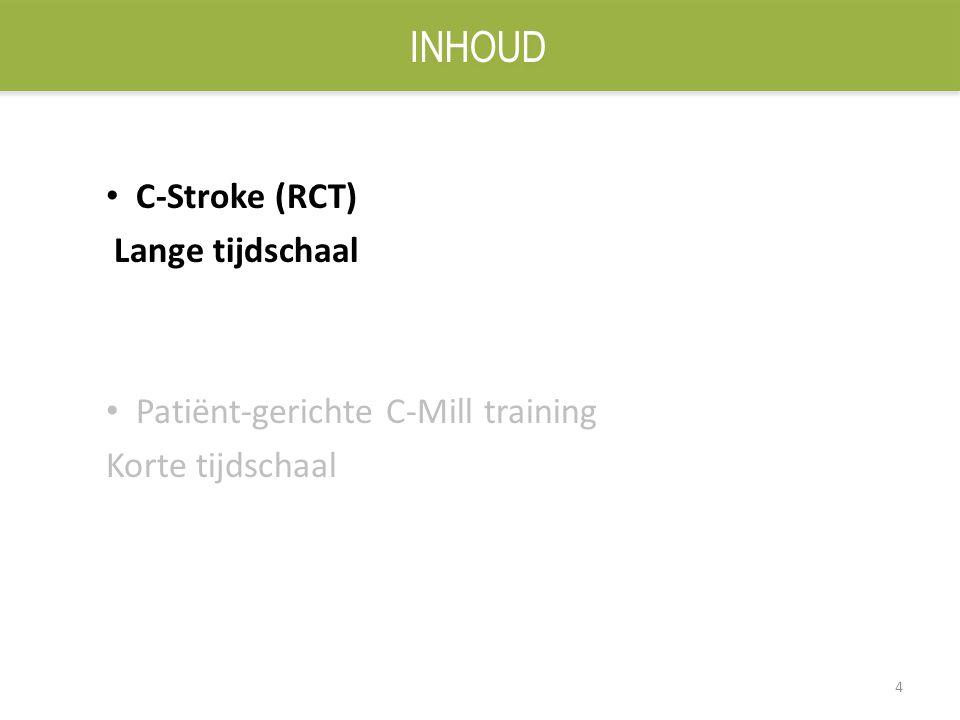4 C-Stroke (RCT) Lange tijdschaal Patiënt-gerichte C-Mill training Korte tijdschaal