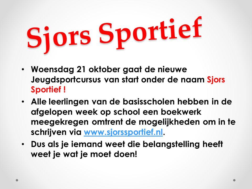 Sjors Sportief Woensdag 21 oktober gaat de nieuwe Jeugdsportcursus van start onder de naam Sjors Sportief ! Alle leerlingen van de basisscholen hebben
