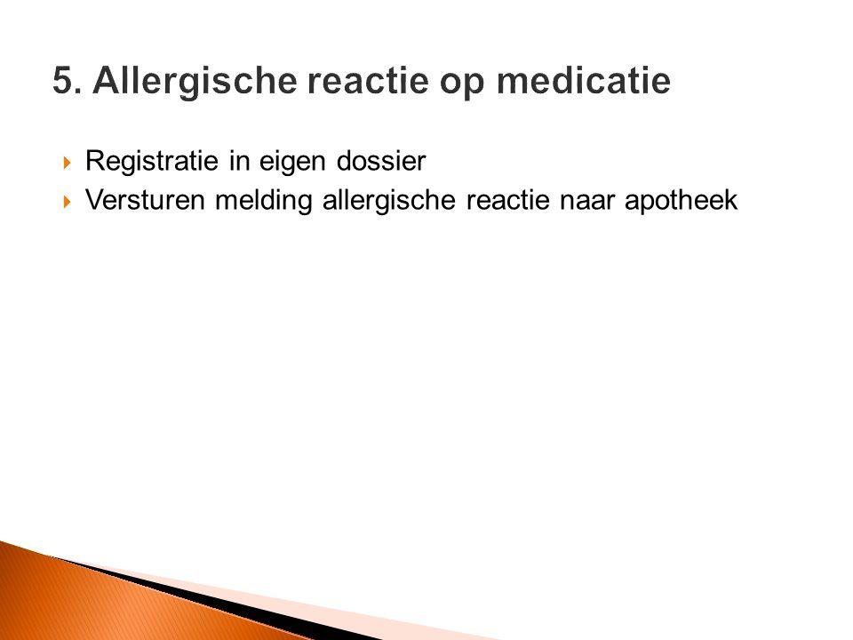  Registratie in eigen dossier  Versturen melding allergische reactie naar apotheek