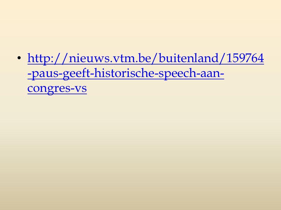 http://nieuws.vtm.be/buitenland/159764 -paus-geeft-historische-speech-aan- congres-vs http://nieuws.vtm.be/buitenland/159764 -paus-geeft-historische-s