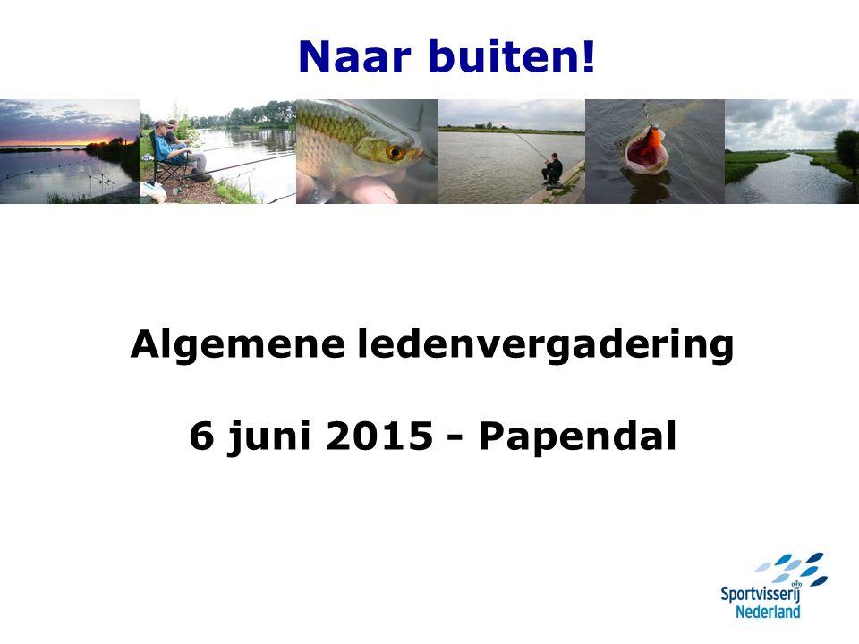 Naar buiten! Algemene ledenvergadering 6 juni 2015 - Papendal