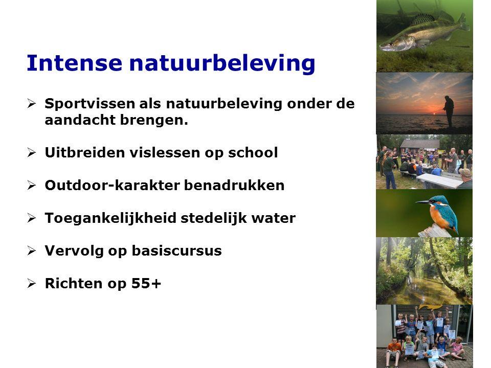 Intense natuurbeleving  Sportvissen als natuurbeleving onder de aandacht brengen.
