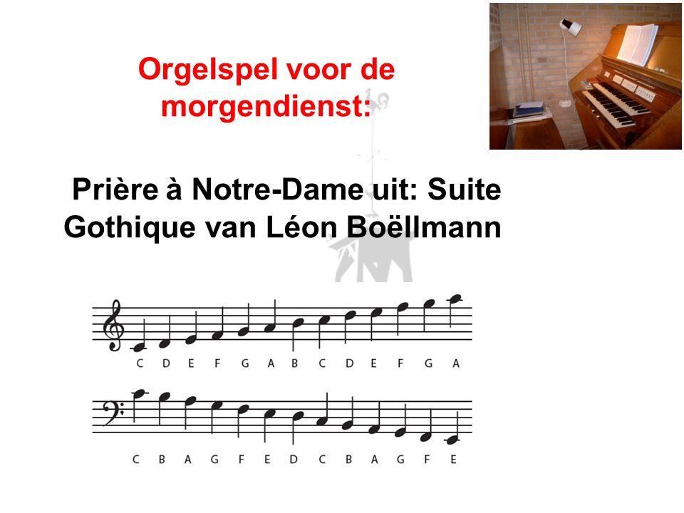 Prière à Notre-Dame uit: Suite Gothique van Léon Boëllmann Orgelspel voor de morgendienst: