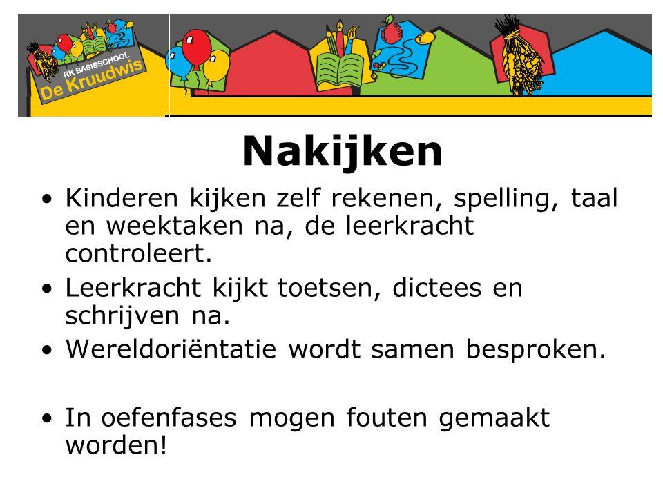 Kinderen kijken zelf rekenen, spelling, taal en weektaken na, de leerkracht controleert. Leerkracht kijkt toetsen, dictees en schrijven na. Wereldorië