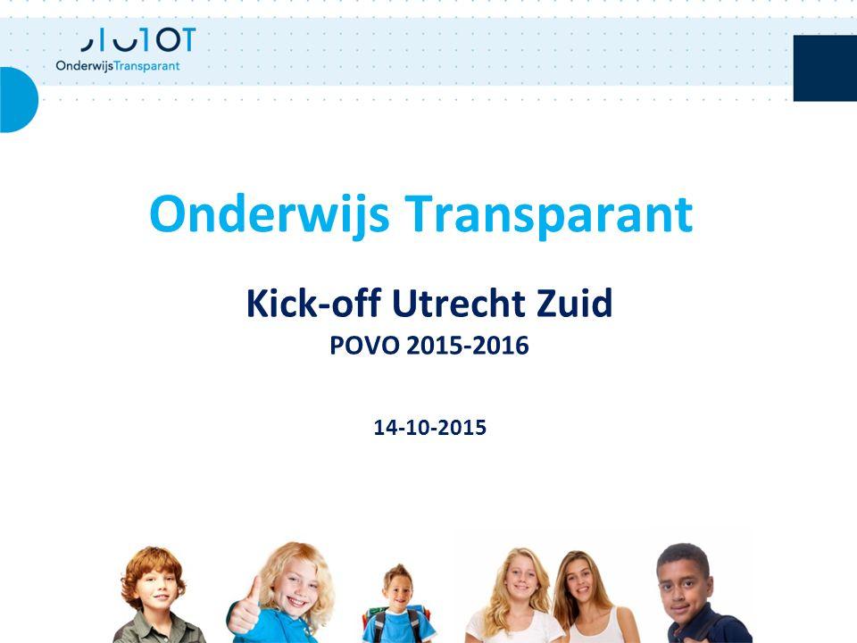 Kick-off Utrecht Zuid POVO 2015-2016 14-10-2015 Onderwijs Transparant