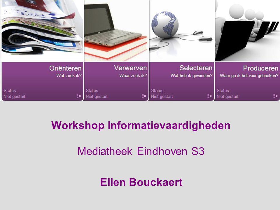 Workshop Informatievaardigheden Mediatheek Eindhoven S3 Ellen Bouckaert